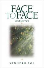 Face to Face: Praying the Scriptures for Spiritual Growth v. 2