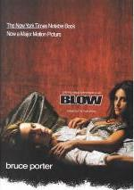 Blow: How a Smalltown Boy Made $100 Million with the Medellin Cocaine Cartel and Lost it All