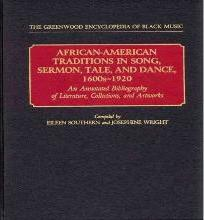 African-American Traditions in Song, Sermon, Tale, and Dance, 1600s-1920