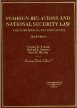 Franck, Glennon and Murphy's Foreign Relations and National Security Law, 3D
