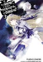 Is it Wrong to Try to Pick Up Girls in a Dungeon?: (Novel) Vol 3