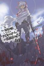 Is It Wrong to Try to Pick Up Girls in a Dungeon?, Vol. 10