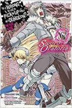 Is It Wrong to Try to Pick Up Girls in a Dungeon? Sword Oratoria, Vol. 6