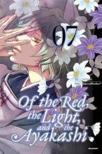 Of the Red, the Light and the Ayakashi: Vol. 7