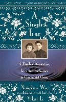 A Single Tear: A Family's Persecution, Love & Endurance in - Communist China