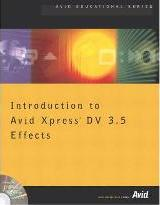 Introduction to Avid Xpress DV 3.5 Effects