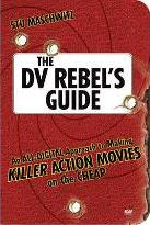 The DV Rebel's Guide