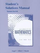Student Solutions Manual for A Survey of Mathematics with Applications