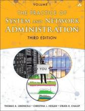The Practice of System and Network Administration: Devops and Other Best Practices for Enterprise it Volume 1