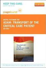 Transport of the Critical Care Patient - Pageburst E-Book on Vitalsource (Retail Access Card)