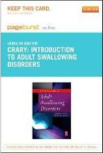 Introduction to Adult Swallowing Disorders - Elsevier eBook on Intel Education Study (Retail Access Card)