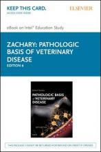 Pathologic Basis of Veterinary Disease - Elsevier eBook on Intel Education Study (Retail Access Card)