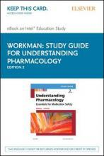 Study Guide for Understanding Pharmacology - Elsevier E-Book on Intel Education Study (Retail Access Card)