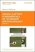 Slatter's Fundamentals of Veterinary Ophthalmology - Elsevier eBook on Vitalsource (Retail Access Card)