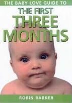 Baby Love Guide to: the First Three Months