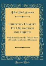 Christian Charity, Its Obligations and Objects