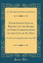 Fourteenth Annual Report of the Board of Park Commissioners of the City of St. Paul