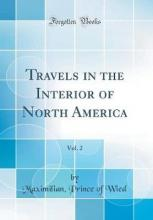 Travels in the Interior of North America, Vol. 2 (Classic Reprint)