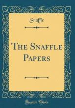The Snaffle Papers (Classic Reprint)