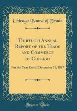 Thirtieth Annual Report of the Trade and Commerce of Chicago