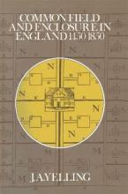 Common Field and Enclosure in England, 1500-1850