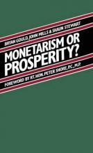 Monetarism or Prosperity?