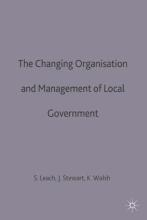 The Changing Organisation and Management of Local Government