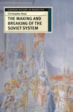 The Making and Breaking of the Soviet System