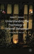 Understanding the Psychology of Internet Behaviour