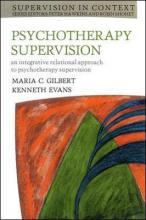 Psychotherapy Supervision An Integrative Rational Approach to Psychotherapy Supervision