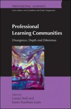 Professional Learning Communities: Divergence, Depth and Dilemmas - Louise Stoll, Louis Karen Seashore
