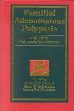 Familial Adenomatous Polyposis and Other Polyposis Syndromes