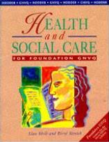 Health and Social Care for Foundation GNVQ