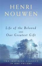 Life of the Beloved and Our Greatest Gift