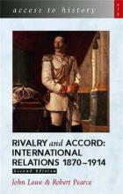 Access to History: Rivalry and Accord - International Relations 1870-1914