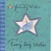 Felicity Wishes: Little Book Of Every Day Wishes