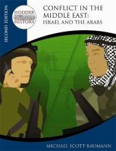 Hodder Twentieth Century History: Conflict in the Middle East: Israel and the Arabs