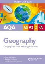 AQA AS/A2 Geography: Units 2 & 4a