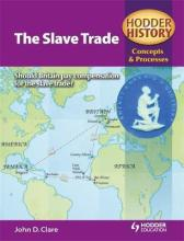 Hodder History Concepts and Processes: The Slave Trade