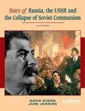 Years of Russia, the USSR and the Collapse of Soviet Communism Second Edition