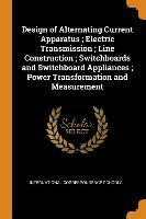 Design of Alternating Current Apparatus; Electric Transmission; Line Construction; Switchboards and Switchboard Appliances; Power Transformation and Measurement