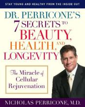 Dr. Perricone's 7 Secrets to Beauty, Health and Longevity