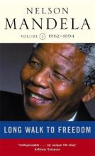 A Long Walk to Freedom: Triumph of Hope, 1962-1994 v. 2