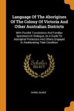 Language of the Aborigines of the Colony of Victoria and Other Australian Districts