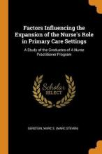 Factors Influencing the Expansion of the Nurse's Role in Primary Care Settings