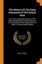 The History of the Early Postmarks of the British Isles