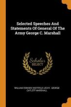 Selected Speeches and Statements of General of the Army George C. Marshall