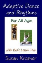 Adaptive Dance and Rhythms For All Ages With Basic Lesson Plan