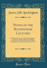 Notes of the Buckingham Lectures