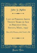 List of Persons Above Twenty Years of Age in Precinct One, Saugus, Mass., 1937